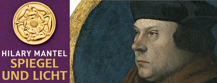 Hilary Mantel: Spiegel und Licht, Biografie über Thomas Cromwell. Repro evso