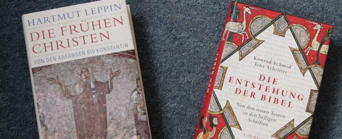 Hartmut Leppin: Die frühen Christen. Schmid/Schröter: Entstehung der Bibel